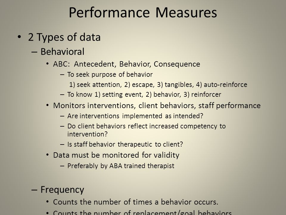 Performance Measures 2 Types of data Behavioral Frequency