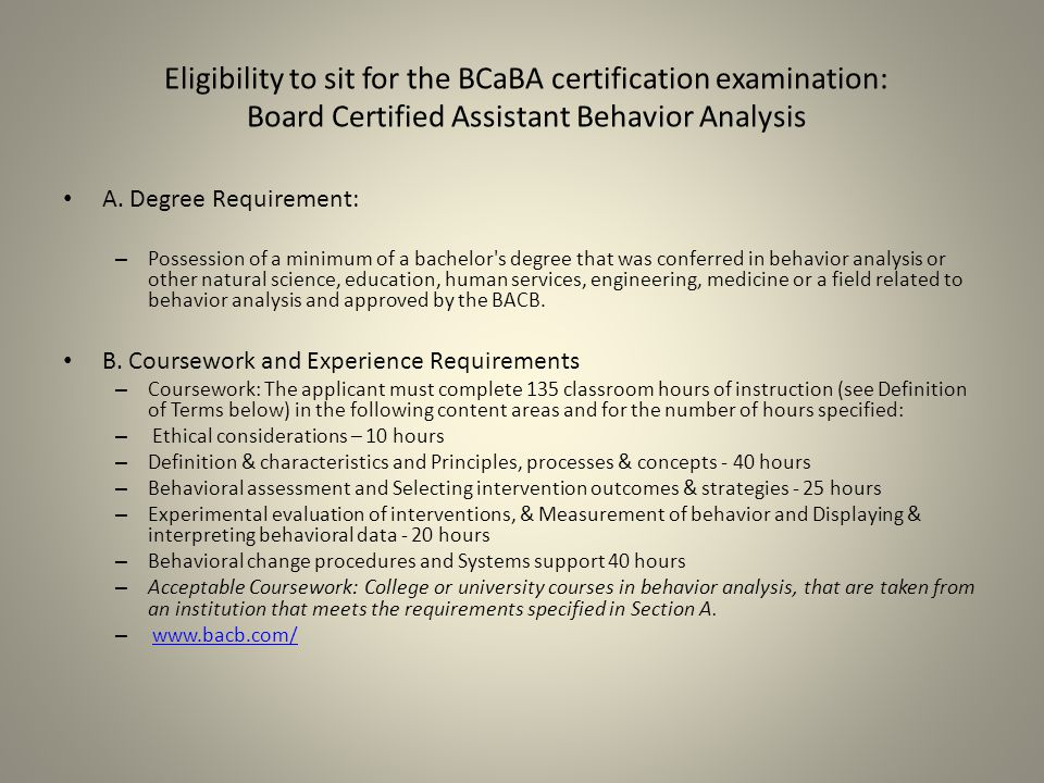 Eligibility to sit for the BCaBA certification examination: Board Certified Assistant Behavior Analysis