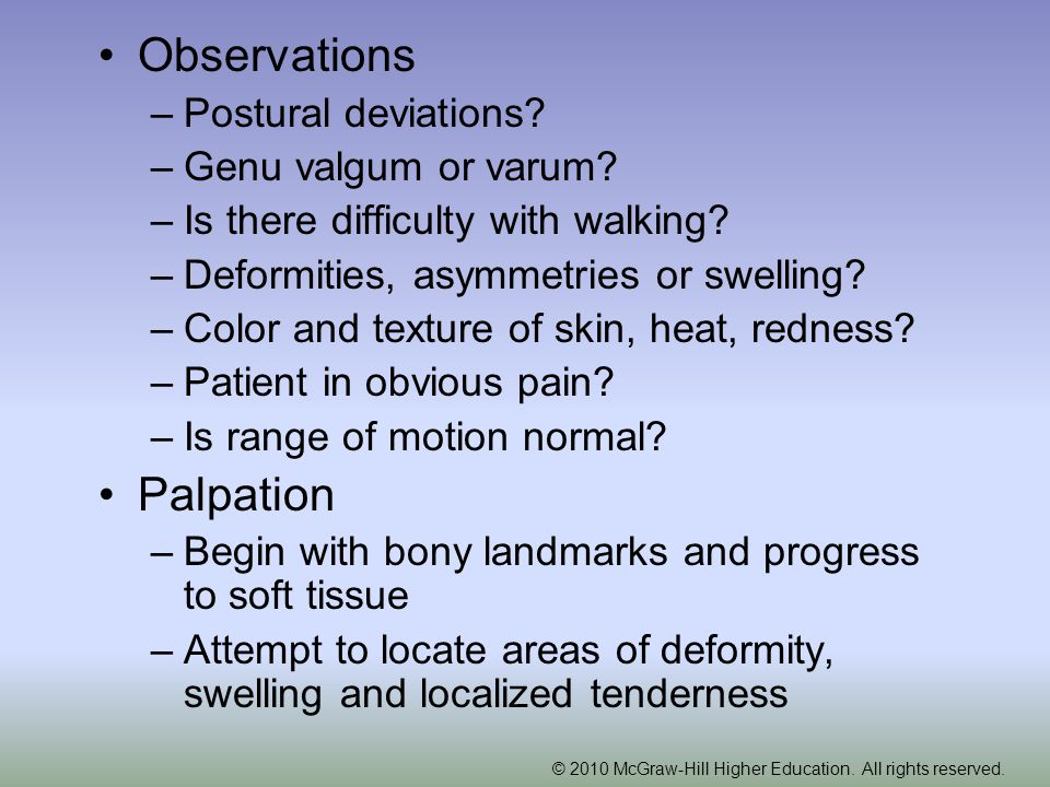 Observations Palpation Postural deviations Genu valgum or varum