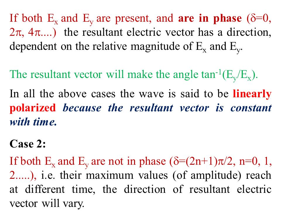 If both Ex and Ey are present, and are in phase (=0, 2, 4