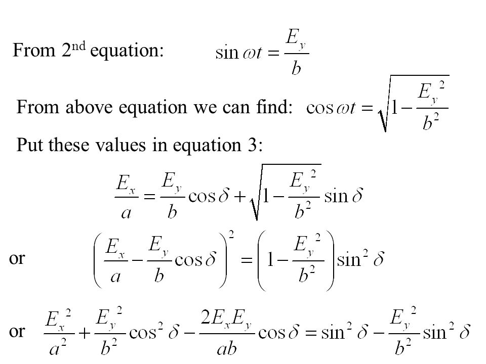 From 2nd equation: From above equation we can find: Put these values in equation 3: or or