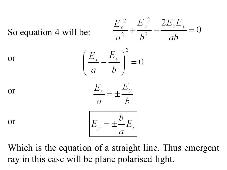 So equation 4 will be: or. or. or. Which is the equation of a straight line.