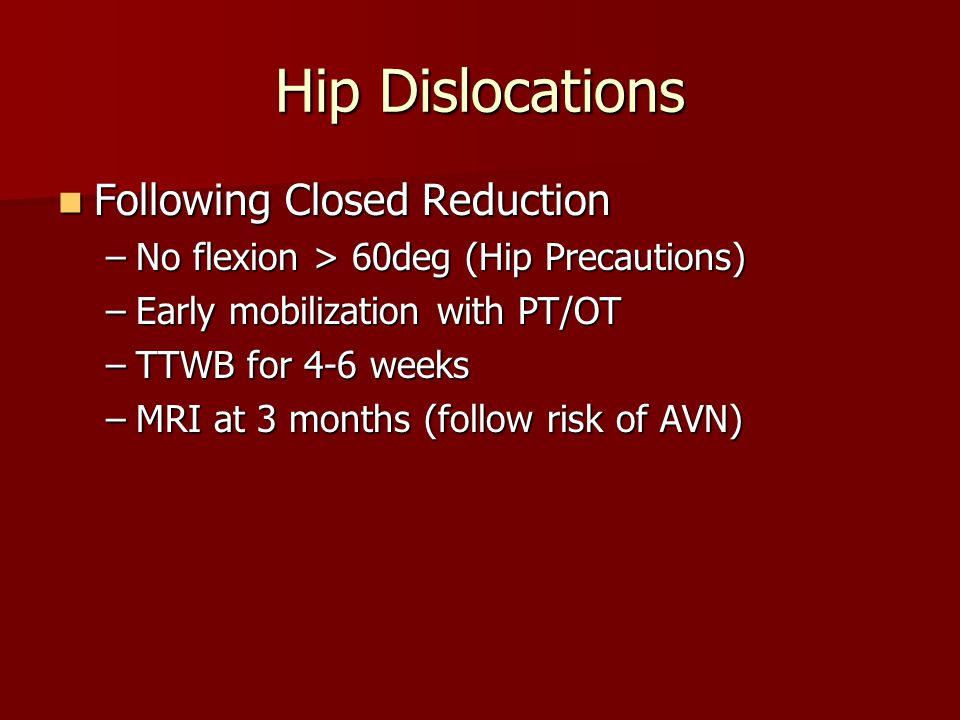 Hip Dislocations Following Closed Reduction