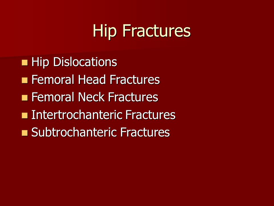 Hip Fractures Hip Dislocations Femoral Head Fractures