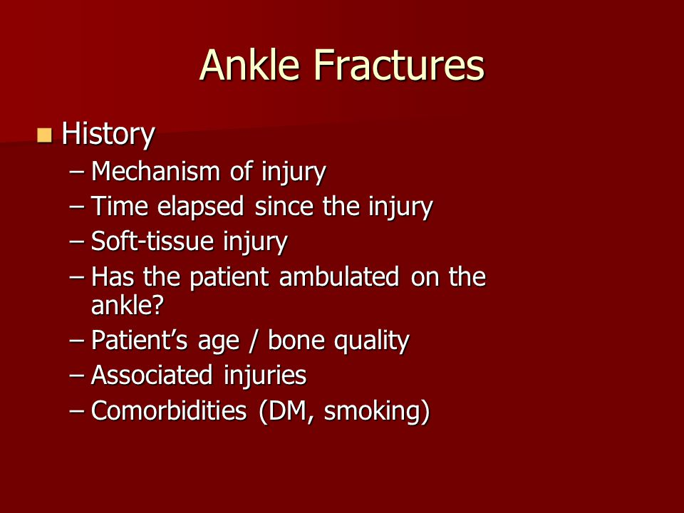 Ankle Fractures History Mechanism of injury