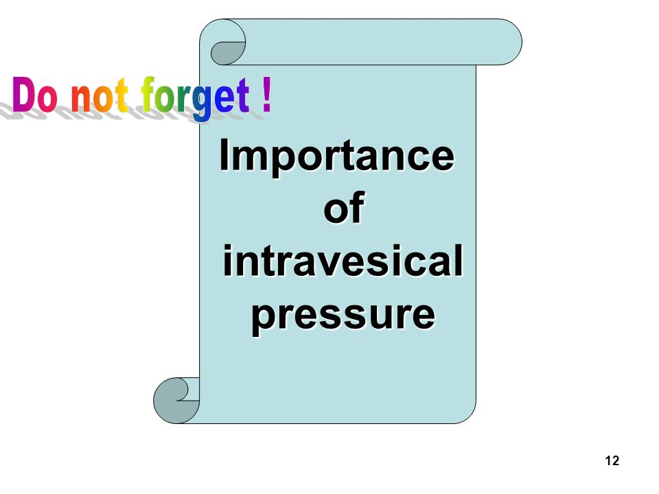 Importance of intravesical pressure