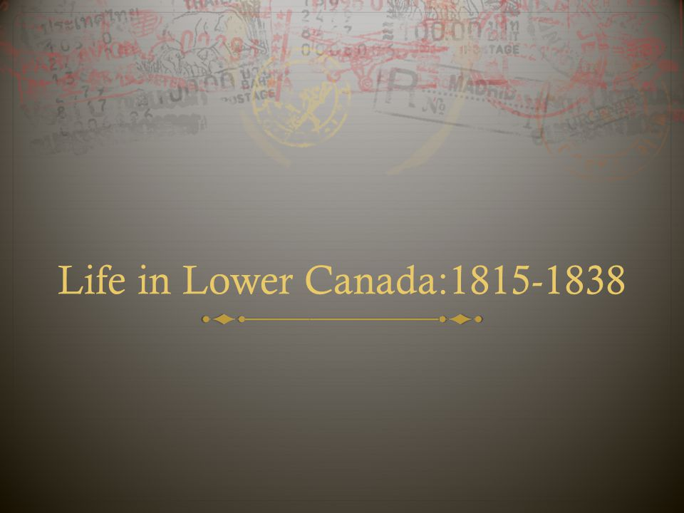 Life in Lower Canada:1815-1838