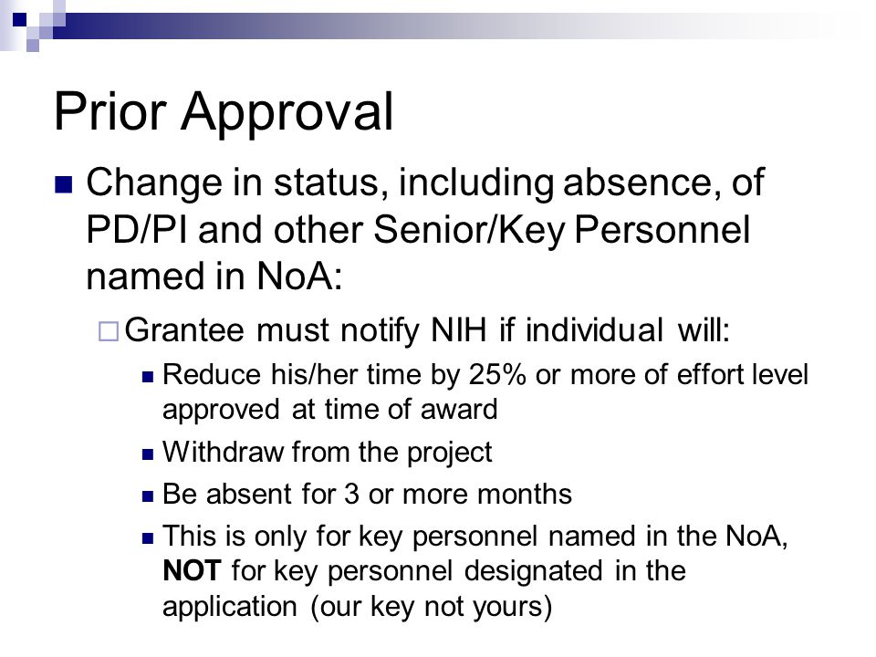 Prior Approval Change in status, including absence, of PD/PI and other Senior/Key Personnel named in NoA: