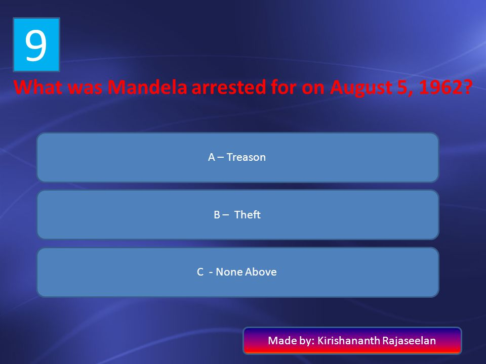 What was Mandela arrested for on August 5, 1962