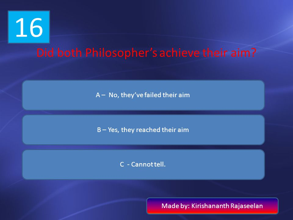 16 Did both Philosopher's achieve their aim