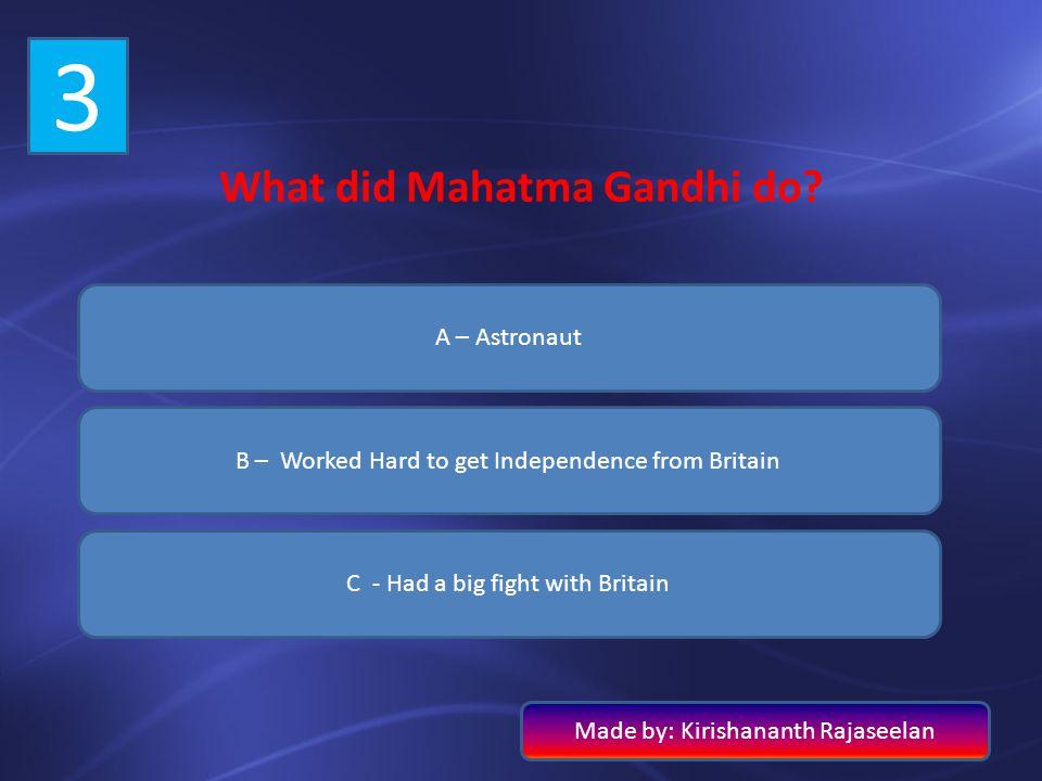 What did Mahatma Gandhi do
