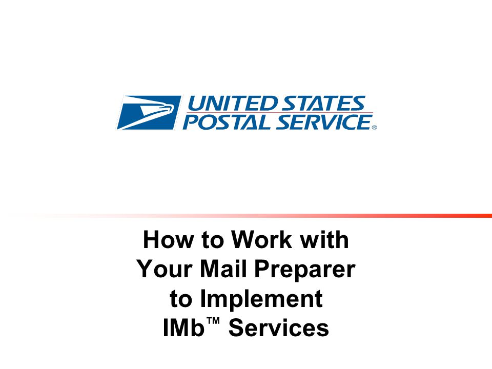 How to Work with Your Mail Preparer to Implement IMb™ Services
