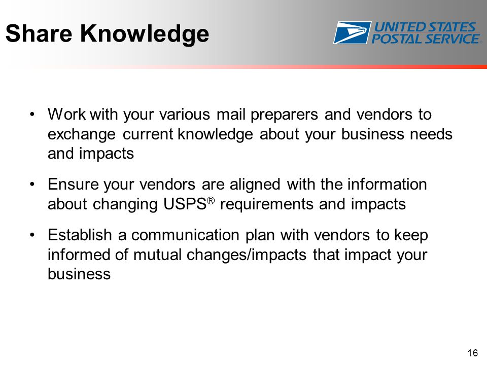 Share Knowledge Work with your various mail preparers and vendors to exchange current knowledge about your business needs and impacts.