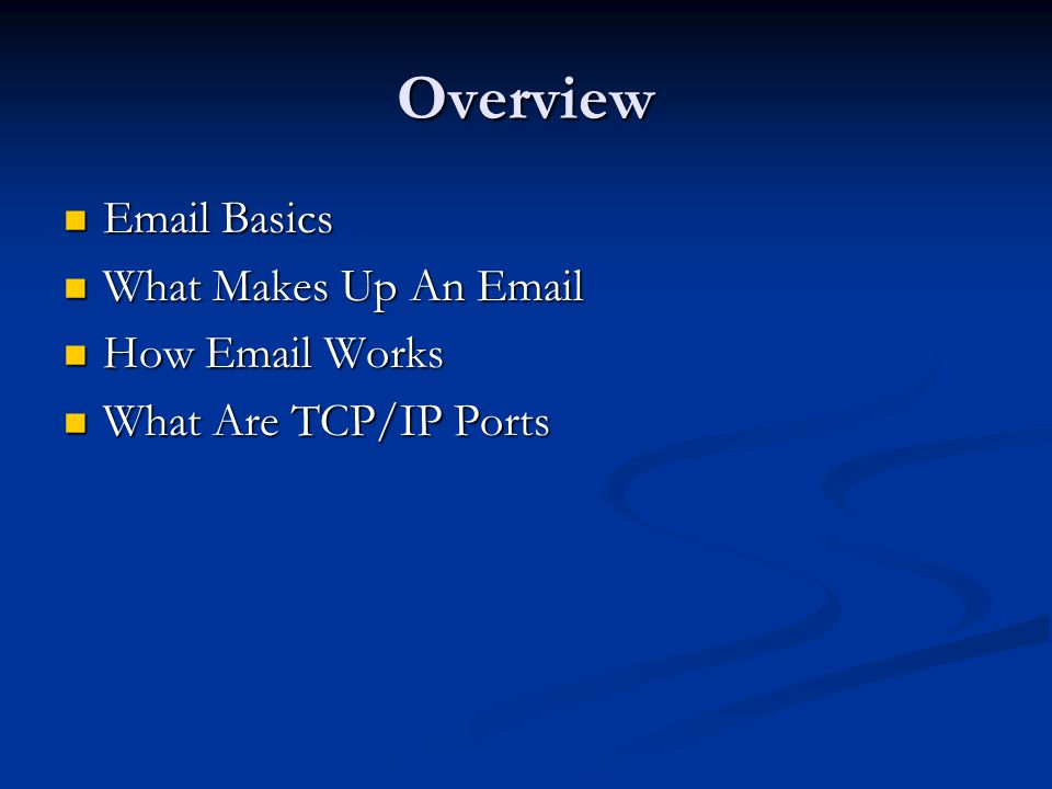 Overview Email Basics What Makes Up An Email How Email Works