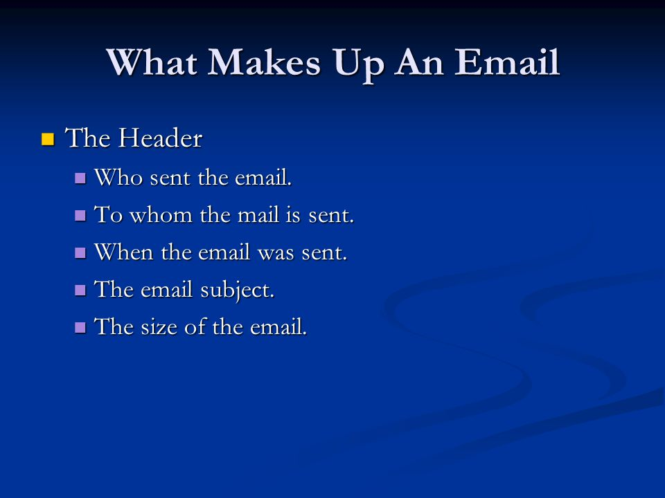 What Makes Up An Email The Header Who sent the email.