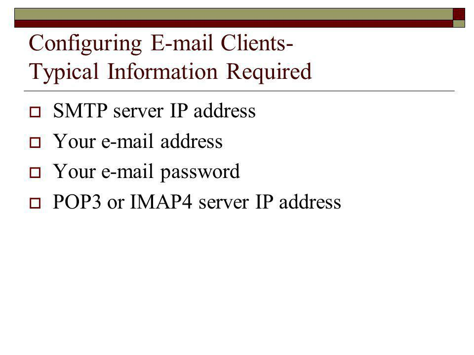 Configuring E-mail Clients- Typical Information Required