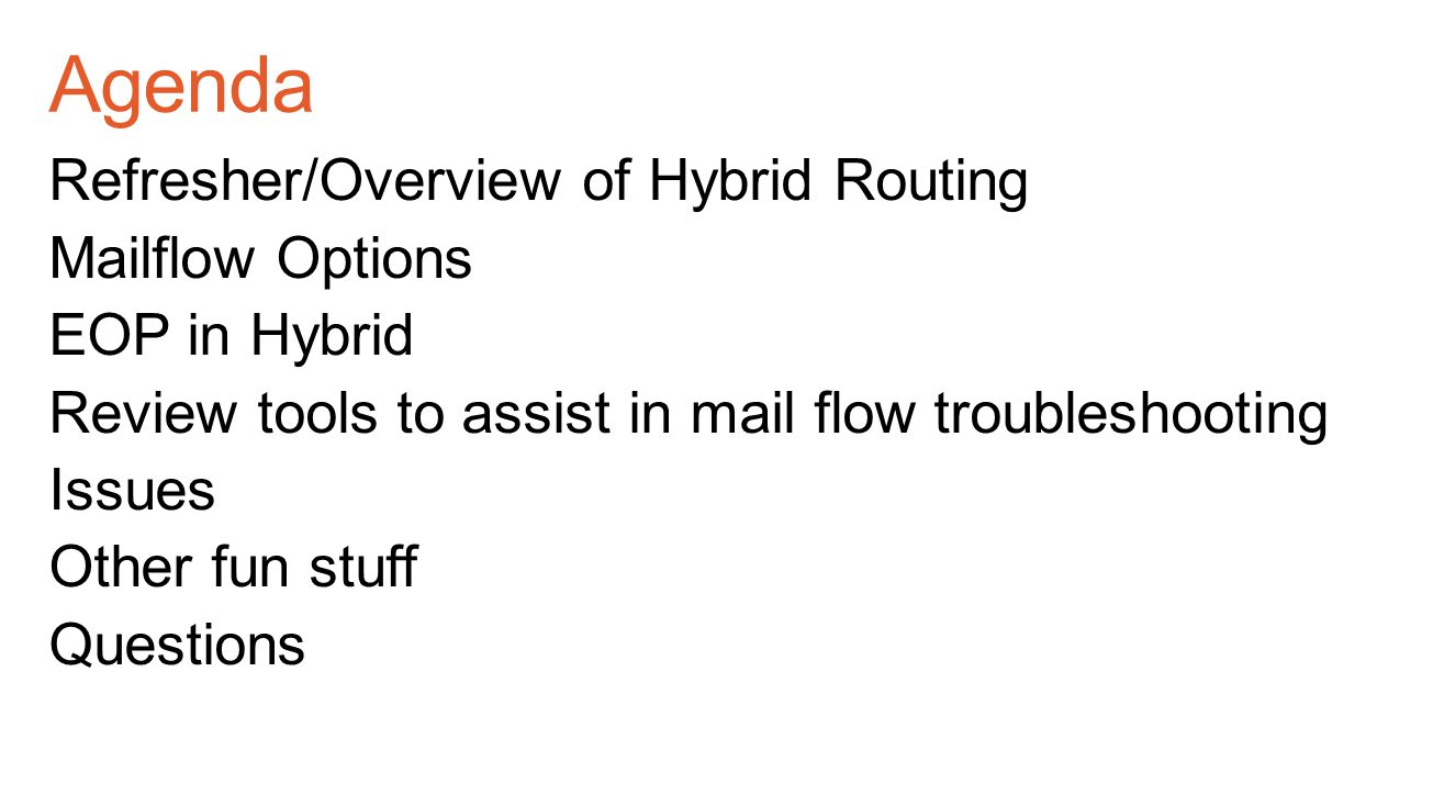 Agenda Refresher/Overview of Hybrid Routing Mailflow Options