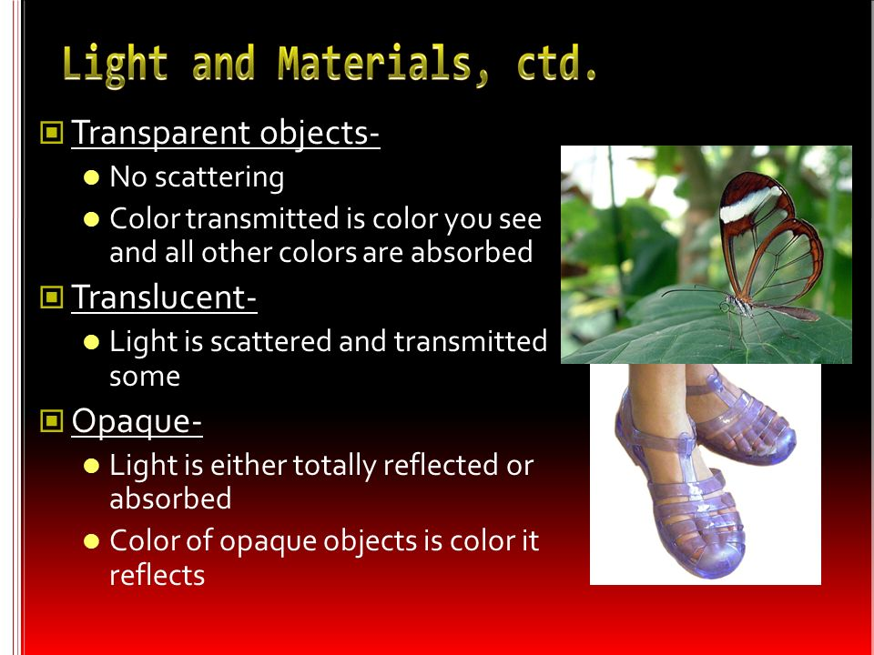 Transparent objects- Translucent- Opaque- No scattering