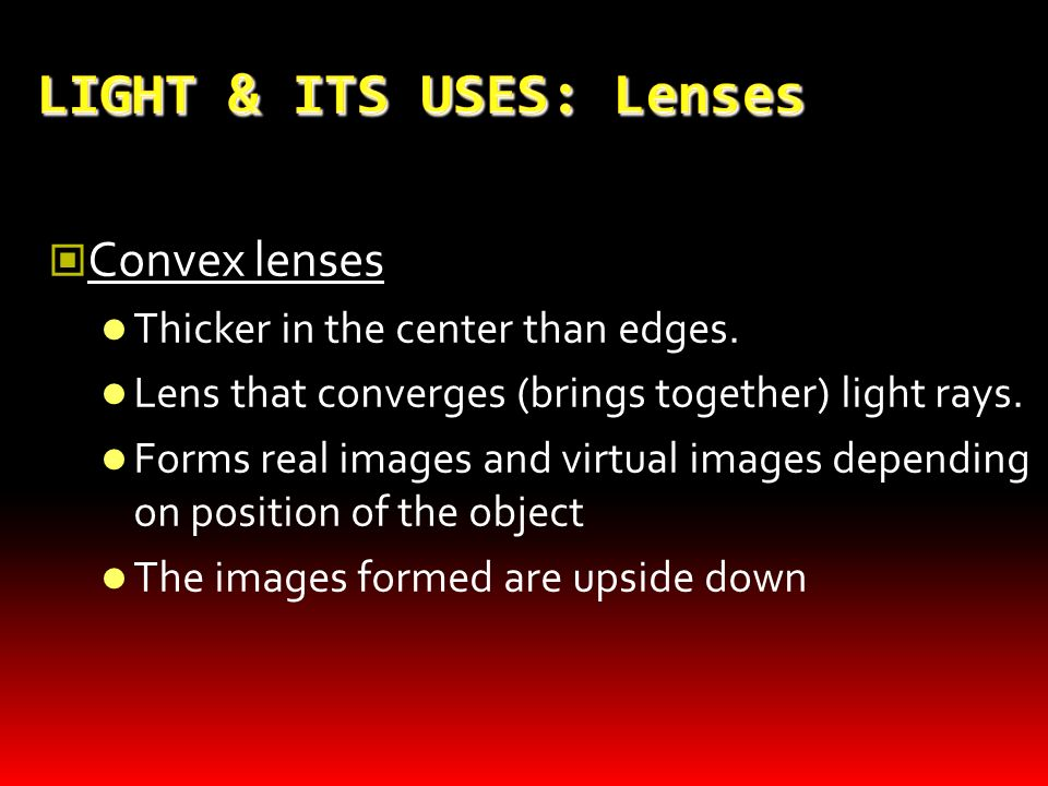 LIGHT & ITS USES: Lenses