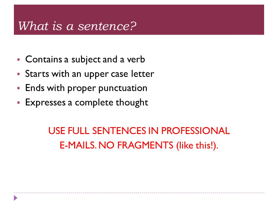 What is a sentence Contains a subject and a verb