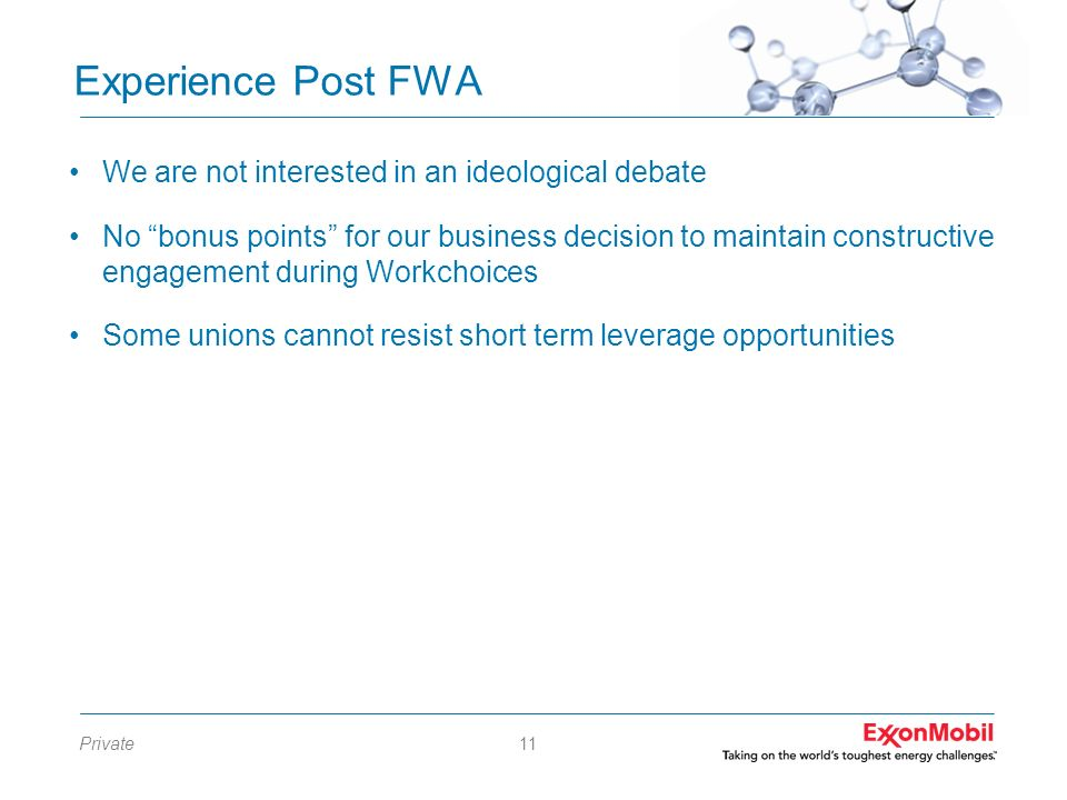 Experience Post FWA We are not interested in an ideological debate
