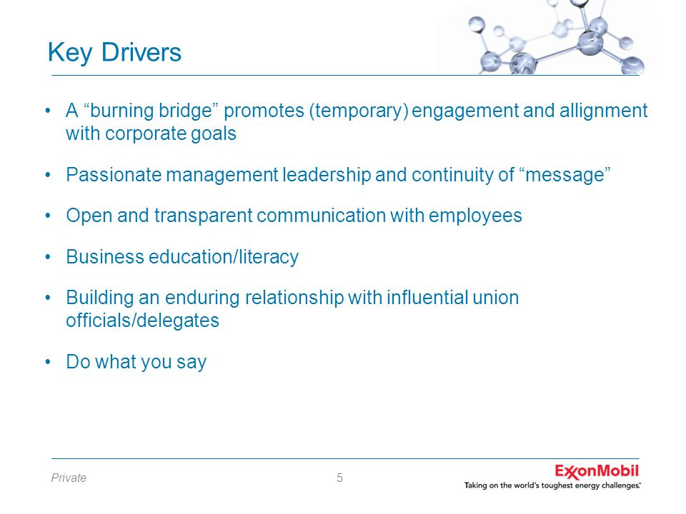 Key DriversA burning bridge promotes (temporary) engagement and allignment with corporate goals.