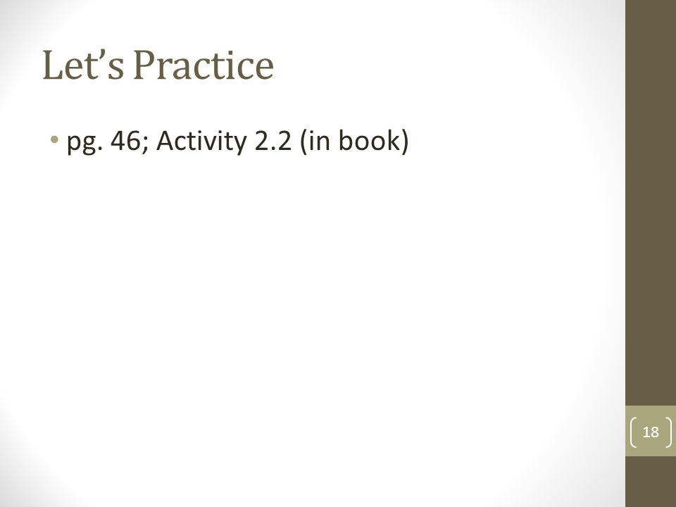 Let's Practice pg. 46; Activity 2.2 (in book)