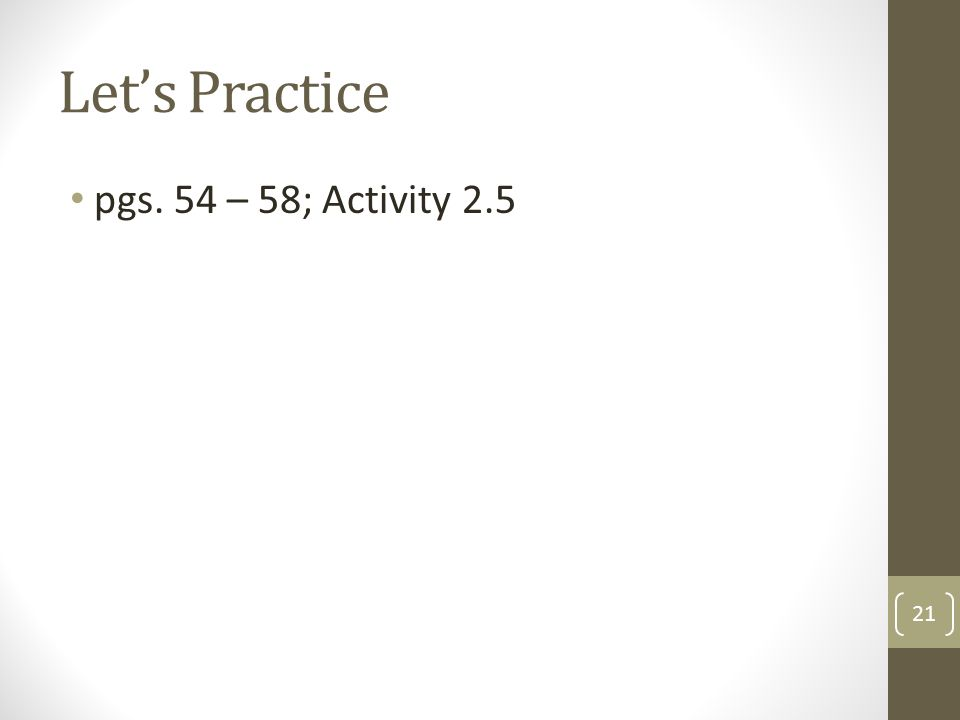 Let's Practice pgs. 54 – 58; Activity 2.5