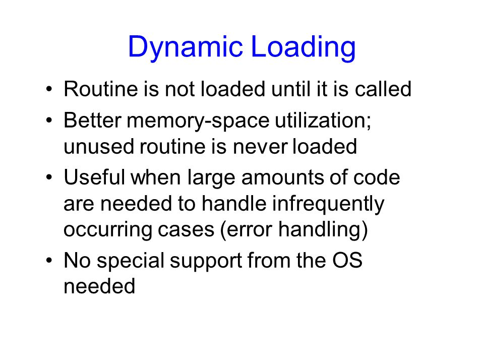 Dynamic Loading Routine is not loaded until it is called