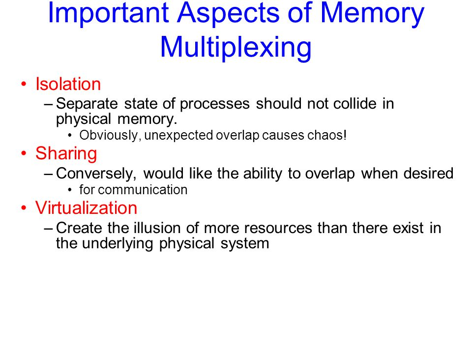 Important Aspects of Memory Multiplexing
