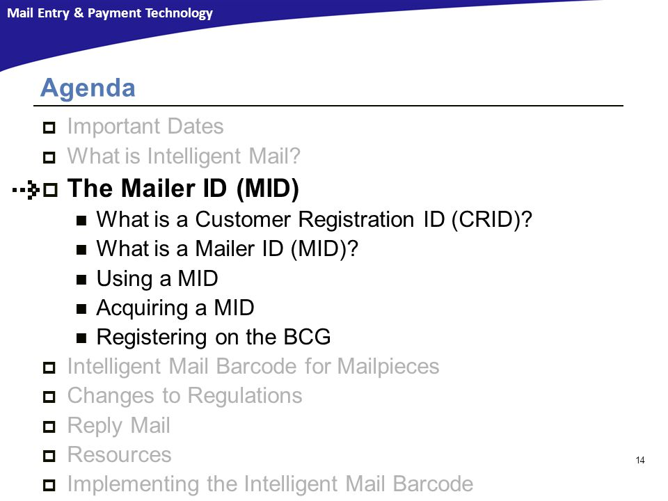Agenda The Mailer ID (MID) Important Dates What is Intelligent Mail