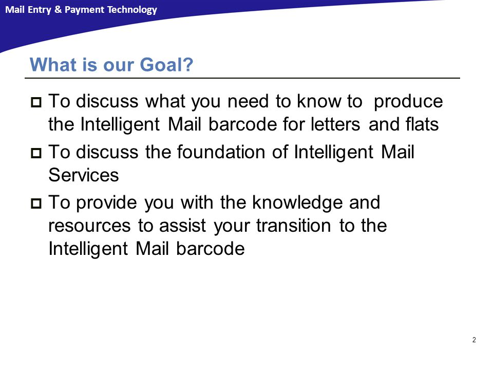 To discuss the foundation of Intelligent Mail Services