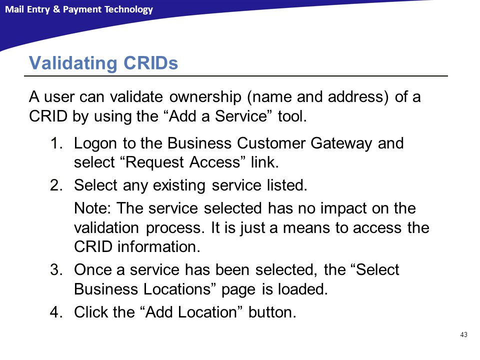 Validating CRIDs A user can validate ownership (name and address) of a CRID by using the Add a Service tool.