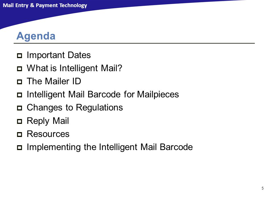 Agenda Important Dates What is Intelligent Mail The Mailer ID