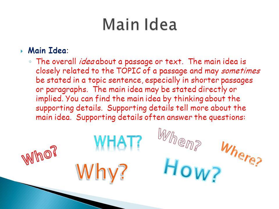 How Why Main Idea When What Who Where Main Idea: