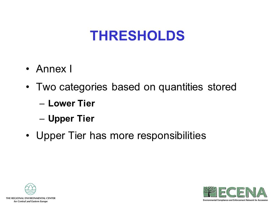 THRESHOLDS Annex I Two categories based on quantities stored
