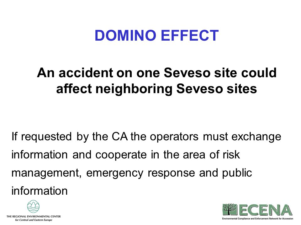 DOMINO EFFECT An accident on one Seveso site could affect neighboring Seveso sites