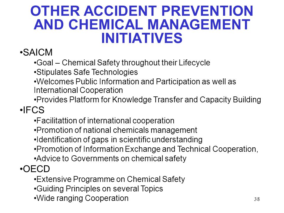 OTHER ACCIDENT PREVENTION AND CHEMICAL MANAGEMENT INITIATIVES