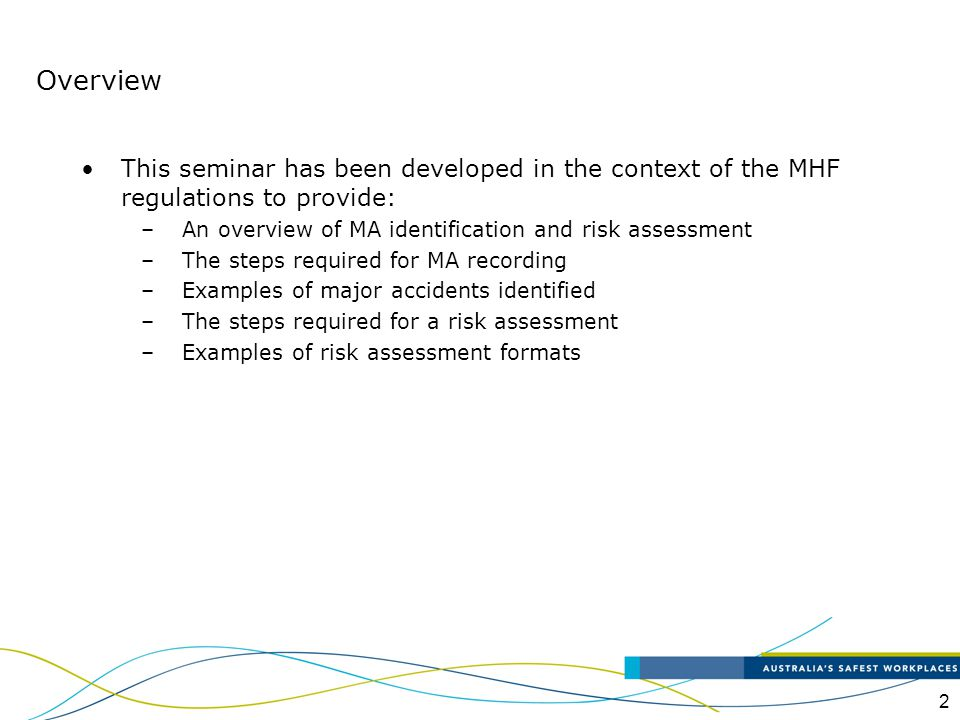 Overview This seminar has been developed in the context of the MHF regulations to provide: An overview of MA identification and risk assessment.