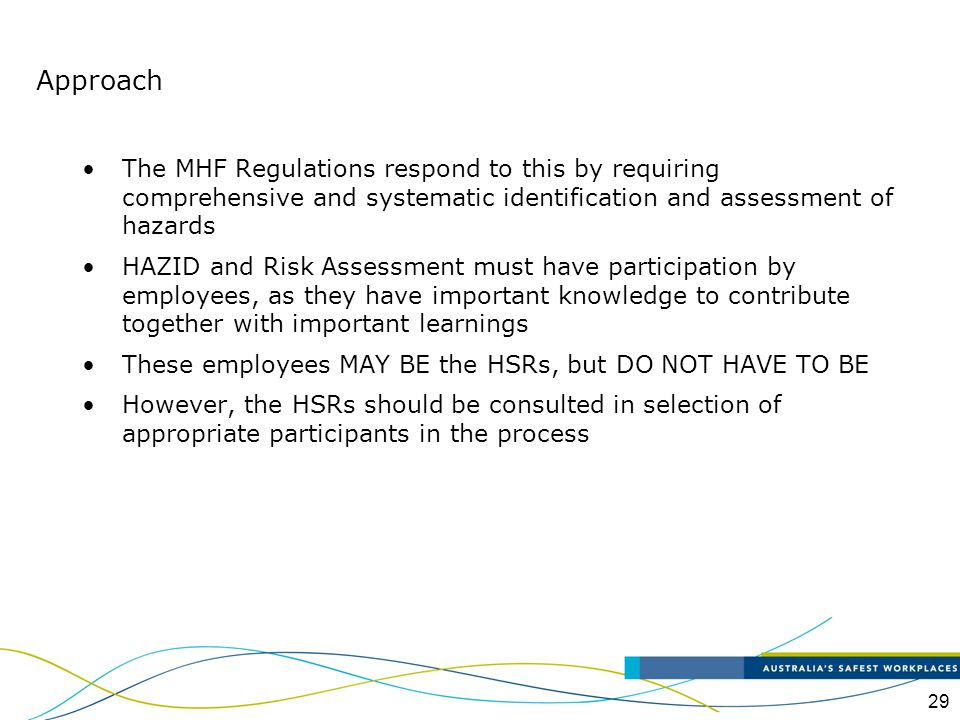 Approach The MHF Regulations respond to this by requiring comprehensive and systematic identification and assessment of hazards.