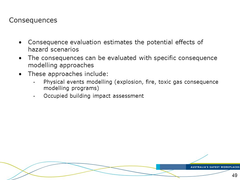Consequences Consequence evaluation estimates the potential effects of hazard scenarios.