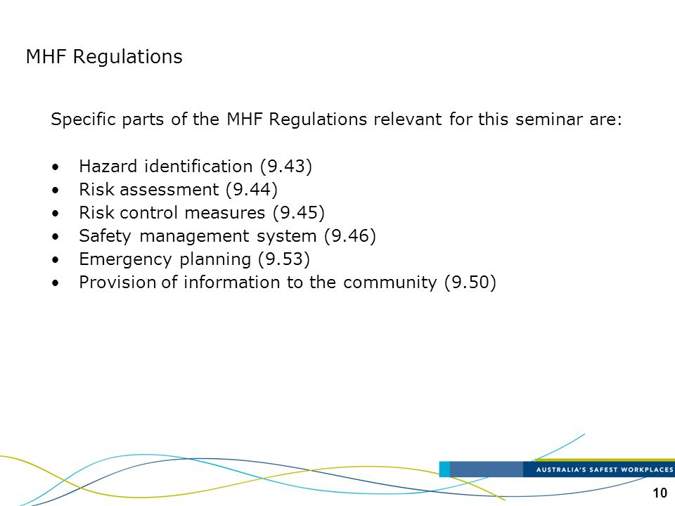 MHF Regulations Specific parts of the MHF Regulations relevant for this seminar are: Hazard identification (9.43)