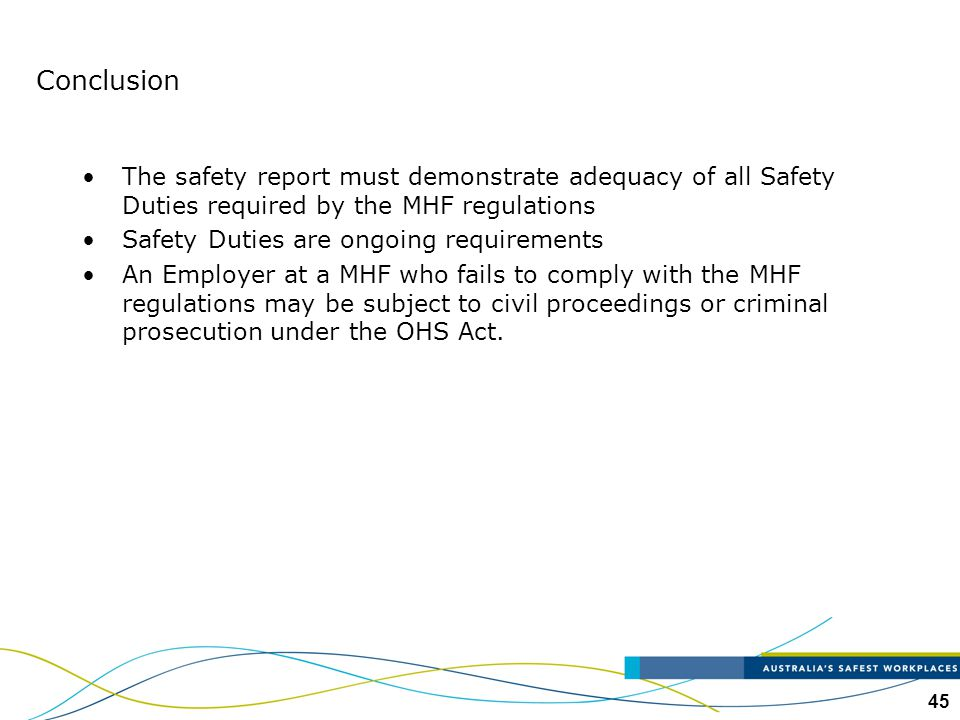 Conclusion The safety report must demonstrate adequacy of all Safety Duties required by the MHF regulations.