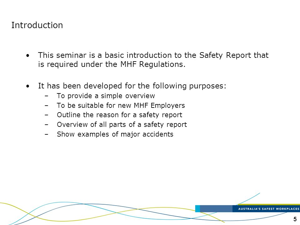 Introduction This seminar is a basic introduction to the Safety Report that is required under the MHF Regulations.