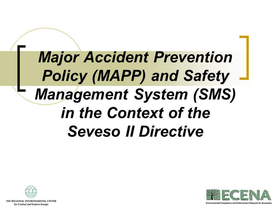 Major Accident Prevention Policy (MAPP) and Safety Management System (SMS) in the Context of the Seveso II Directive