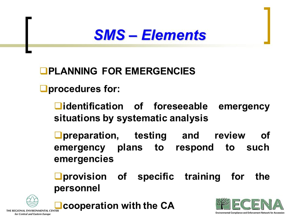 SMS – Elements PLANNING FOR EMERGENCIES procedures for: