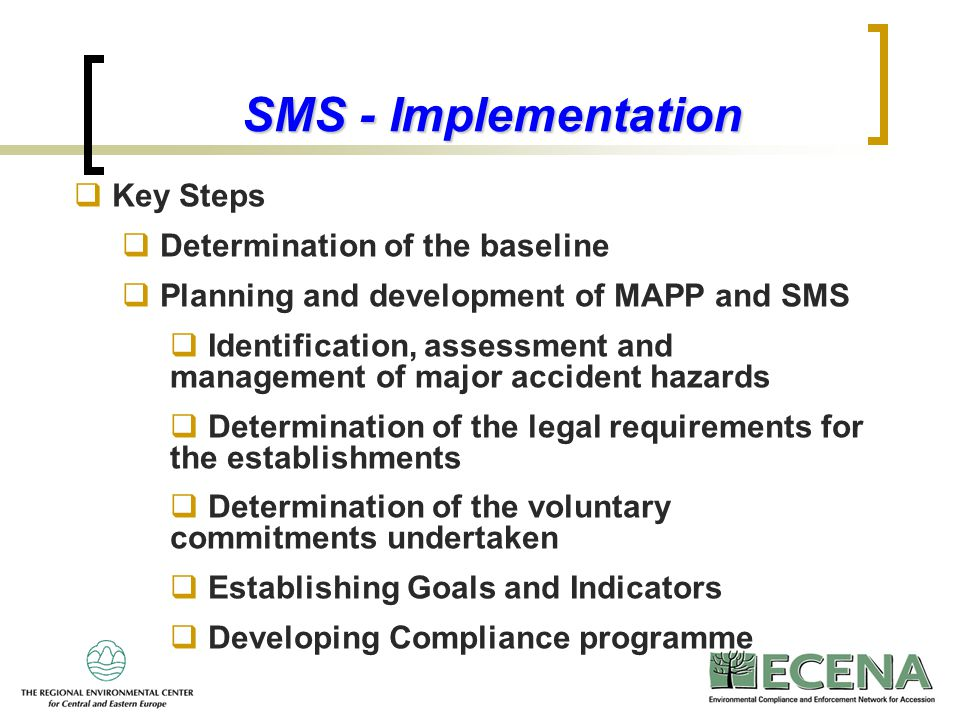 SMS - Implementation Key Steps Determination of the baseline