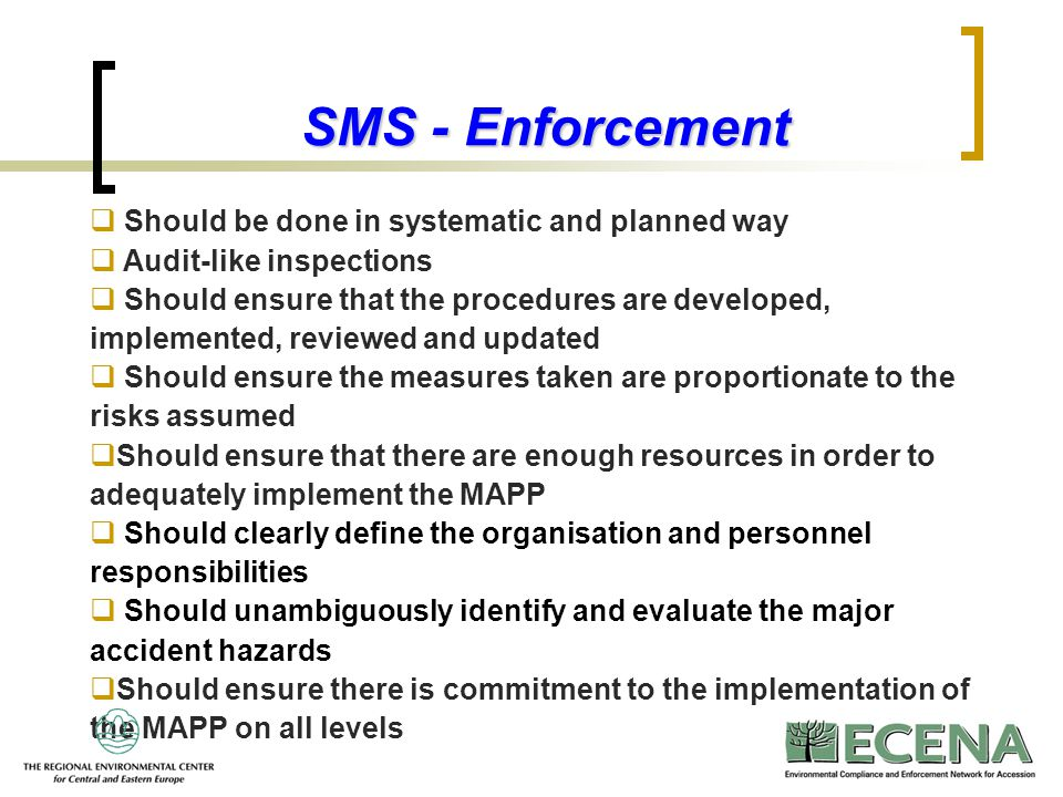 SMS - Enforcement Should be done in systematic and planned way