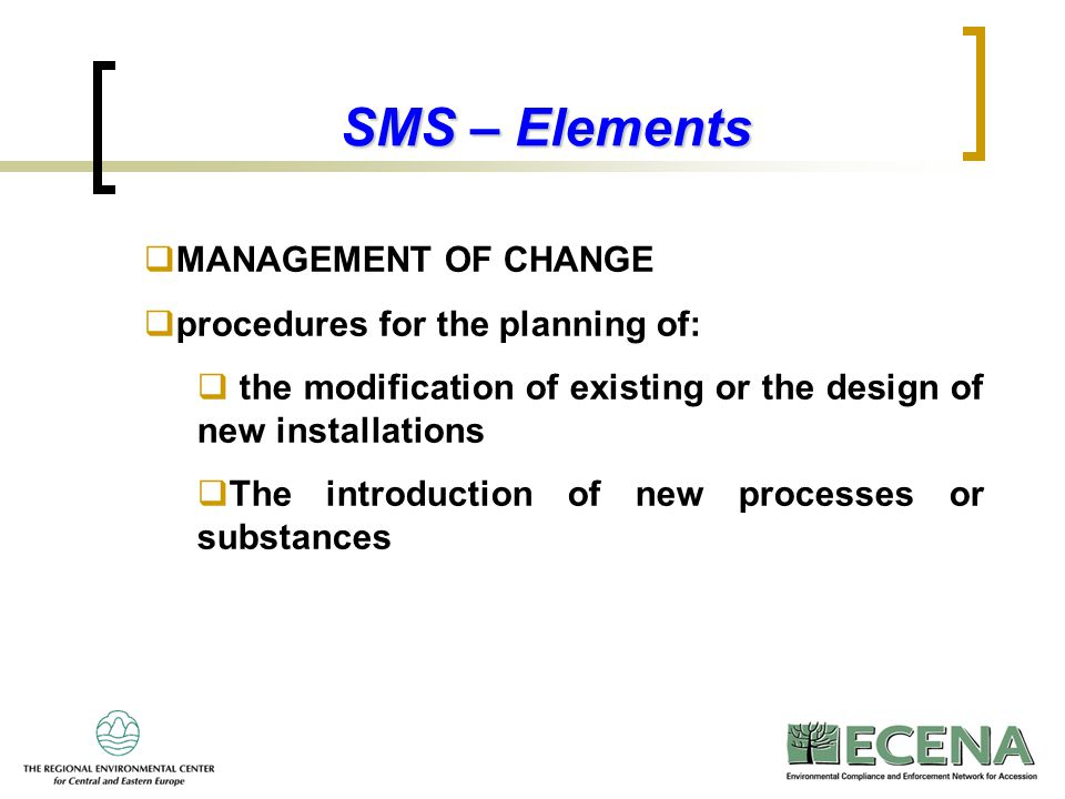 SMS – Elements MANAGEMENT OF CHANGE procedures for the planning of:
