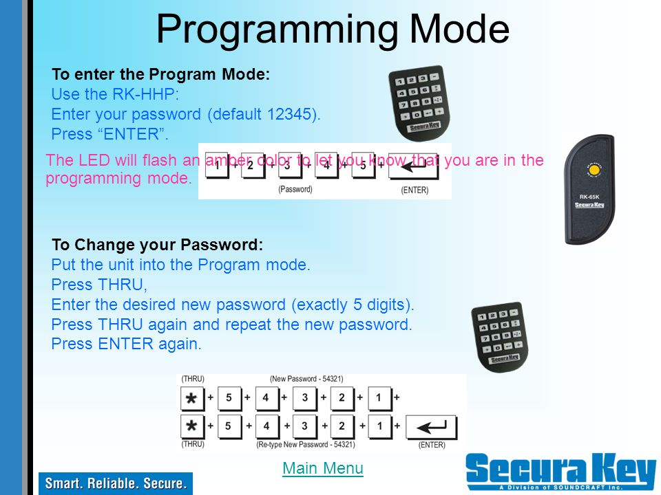 Programming Mode To enter the Program Mode: Use the RK-HHP: